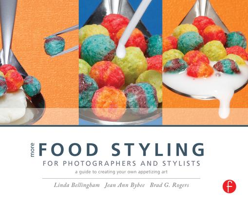 More Food Styling for Photographers & Stylists: A guide to creating your own appetizing art book cover