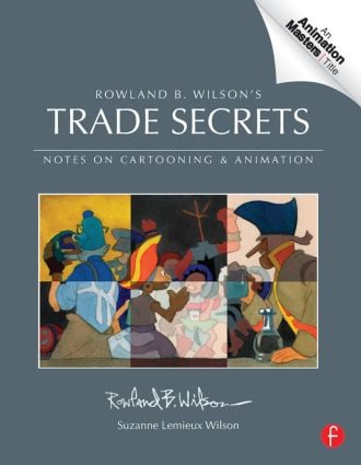 Trade Secrets: Rowland B. Wilson's Notes on Design for Cartooning and Animation, 1st Edition (e-Book) book cover
