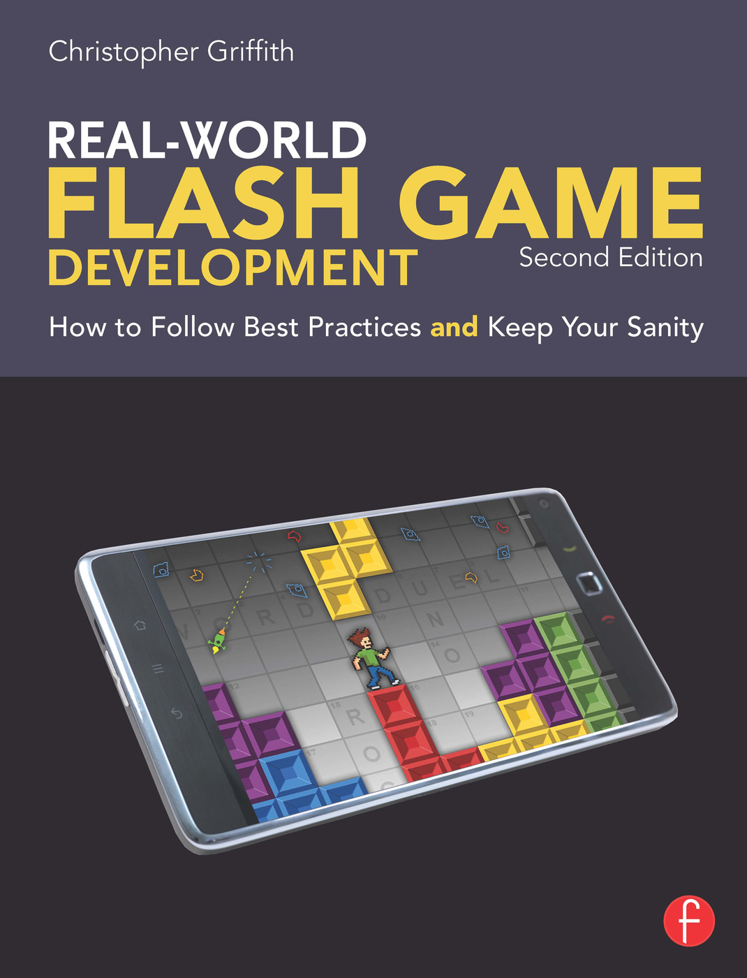 Real-World Flash Game Development: How to Follow Best Practices AND Keep Your Sanity, 2nd Edition (Paperback) book cover