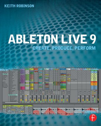 Ableton Live 9: Create, Produce, Perform book cover