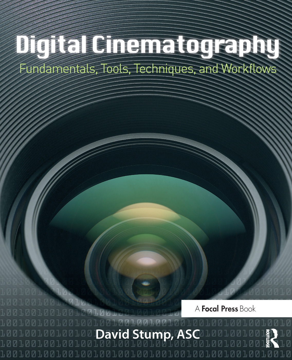 Digital Cinematography: Fundamentals, Tools, Techniques, and Workflows book cover