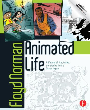 Animated Life: A Lifetime of tips, tricks, techniques and stories from an animation Legend (Paperback) book cover