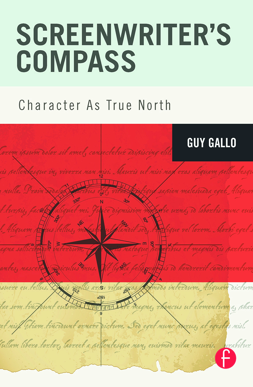 Screenwriter's Compass: Character As True North book cover