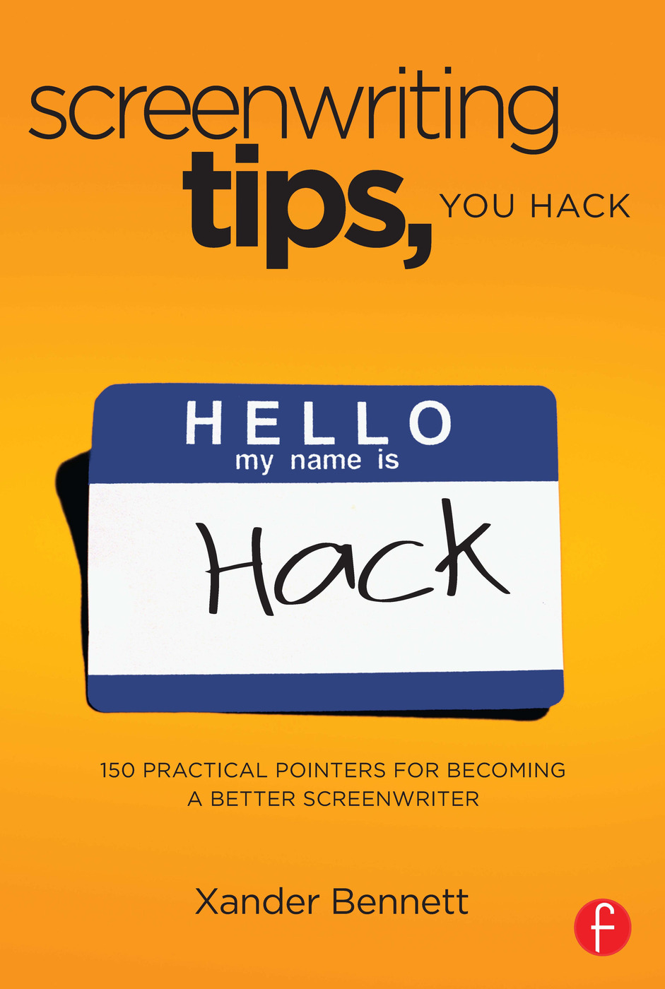 Screenwriting Tips, You Hack: 150 Practical Pointers for Becoming a Better Screenwriter book cover