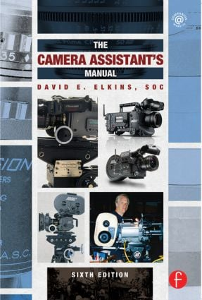 The Camera Assistant's Manual: 6th Edition (Paperback) book cover