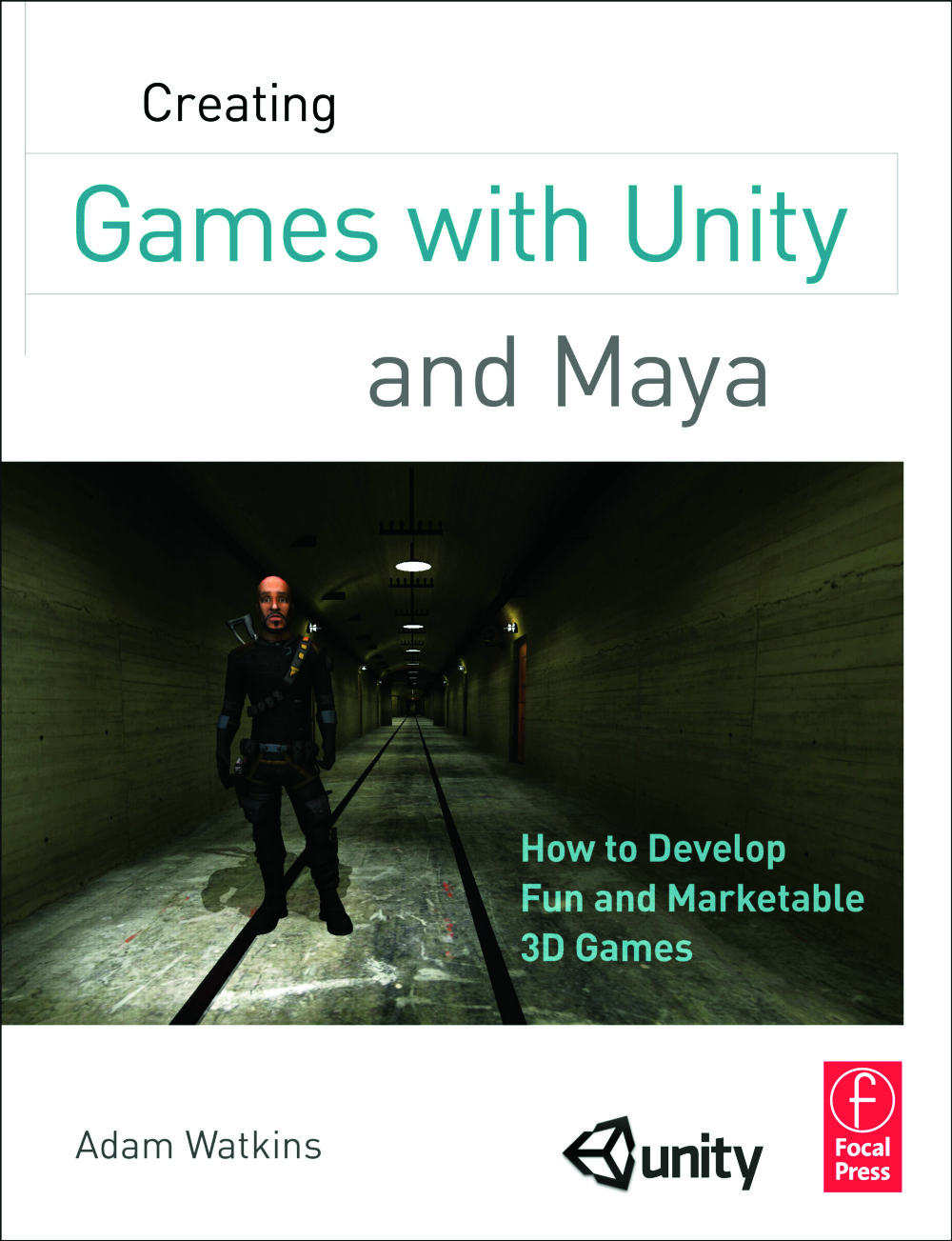 Creating Games with Unity and Maya: How to Develop Fun and Marketable 3D Games book cover
