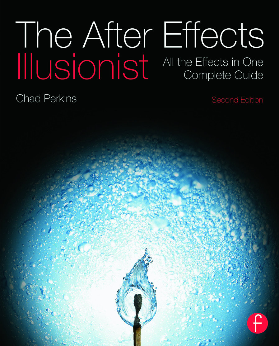The After Effects Illusionist: All the Effects in One Complete Guide book cover