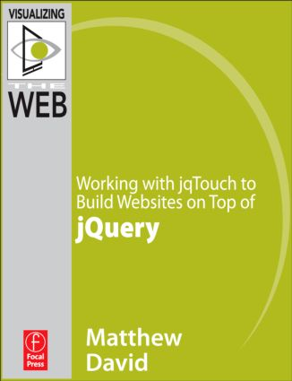 Working with jqTouch to Build Websites on Top of jQuery: 1st Edition (e-Book) book cover