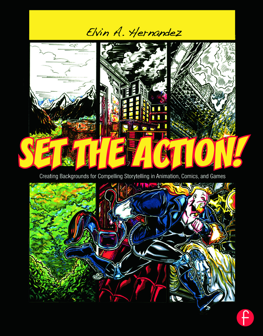 Set the Action! Creating Backgrounds for Compelling Storytelling in Animation, Comics, and Games book cover