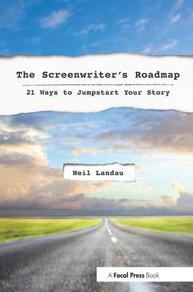 The Screenwriter's Roadmap: 21 Ways to Jumpstart Your Story, 1st Edition (Paperback) book cover