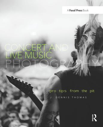 Concert and Live Music Photography: Pro Tips from the Pit book cover