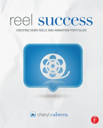 Reel Success: Creating Demo Reels and Animation Portfolios, 1st Edition (Paperback) book cover