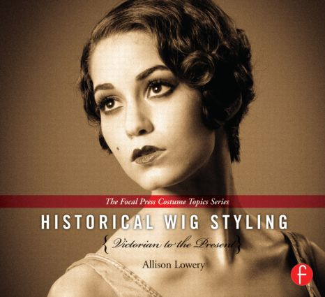 Historical Wig Styling: Victorian to the Present (Hardback) book cover