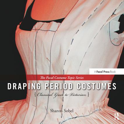 Draping Period Costumes: Classical Greek to Victorian (Hardback) book cover