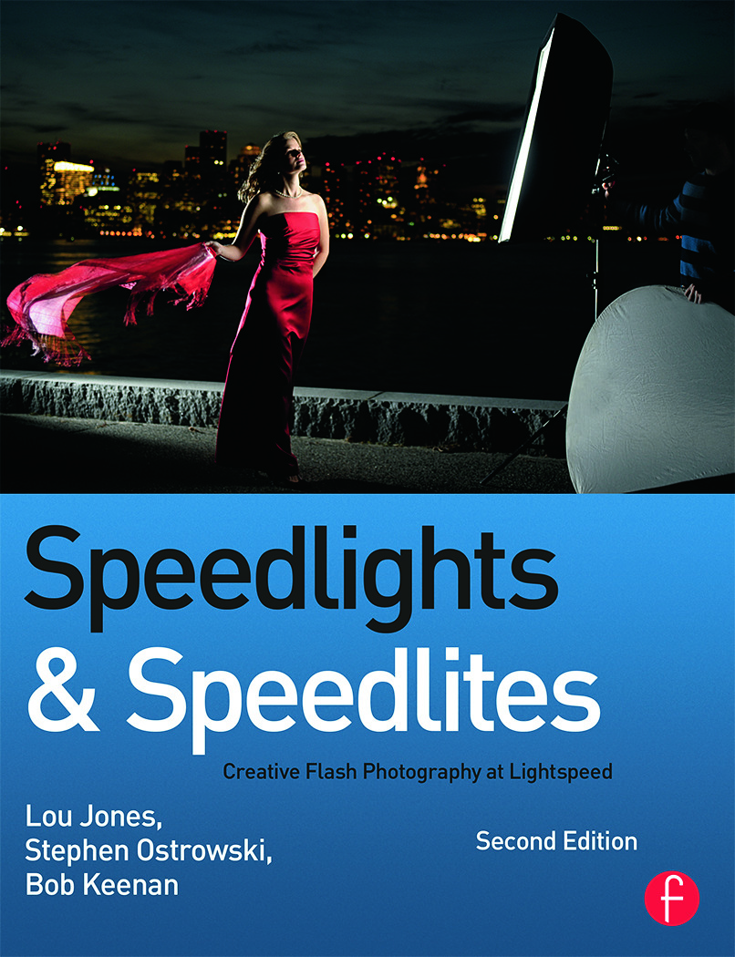 Speedlights & Speedlites: Creative Flash Photography at Lightspeed, Second Edition, 2nd Edition (Paperback) book cover