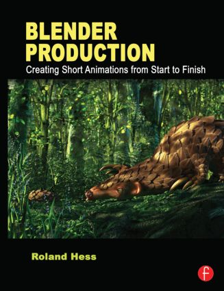 Blender Production: Creating Short Animations from Start to Finish book cover