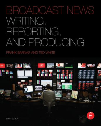 Broadcast News Writing, Reporting, and Producing book cover