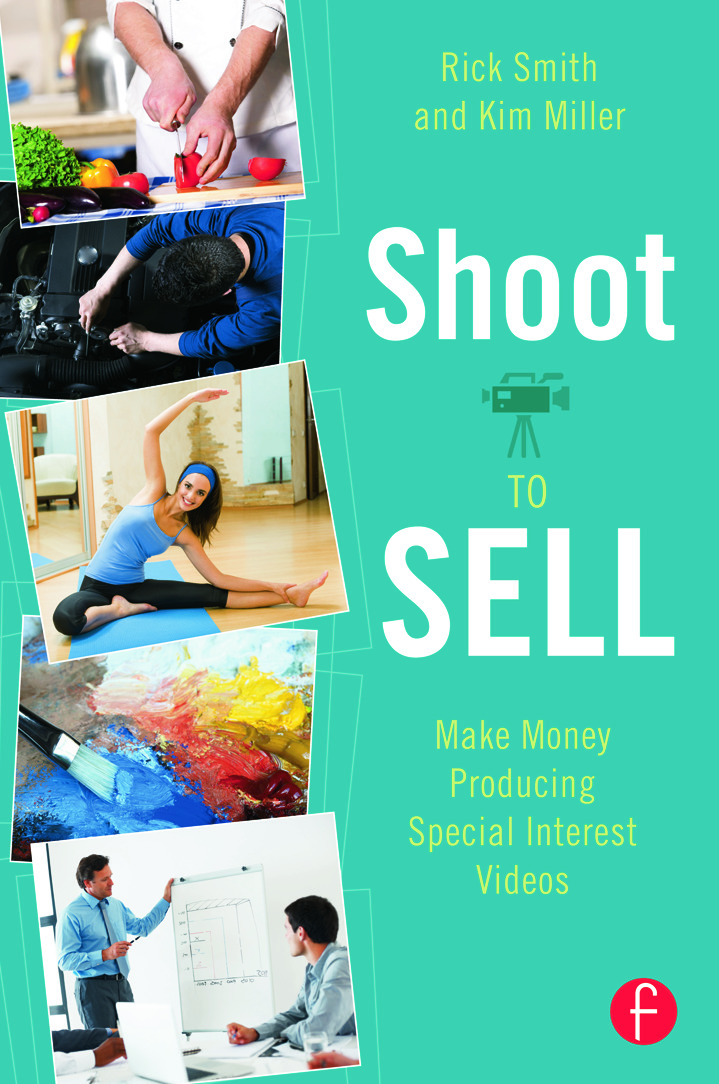 Shoot to Sell: Make Money Producing Special Interest Videos book cover