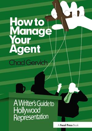 How to Manage Your Agent: A Writer's Guide to Hollywood Representation, 1st Edition (Paperback) book cover