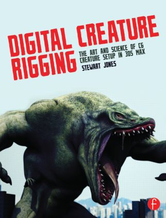 Digital Creature Rigging: The Art and Science of CG Creature Setup in 3ds Max book cover