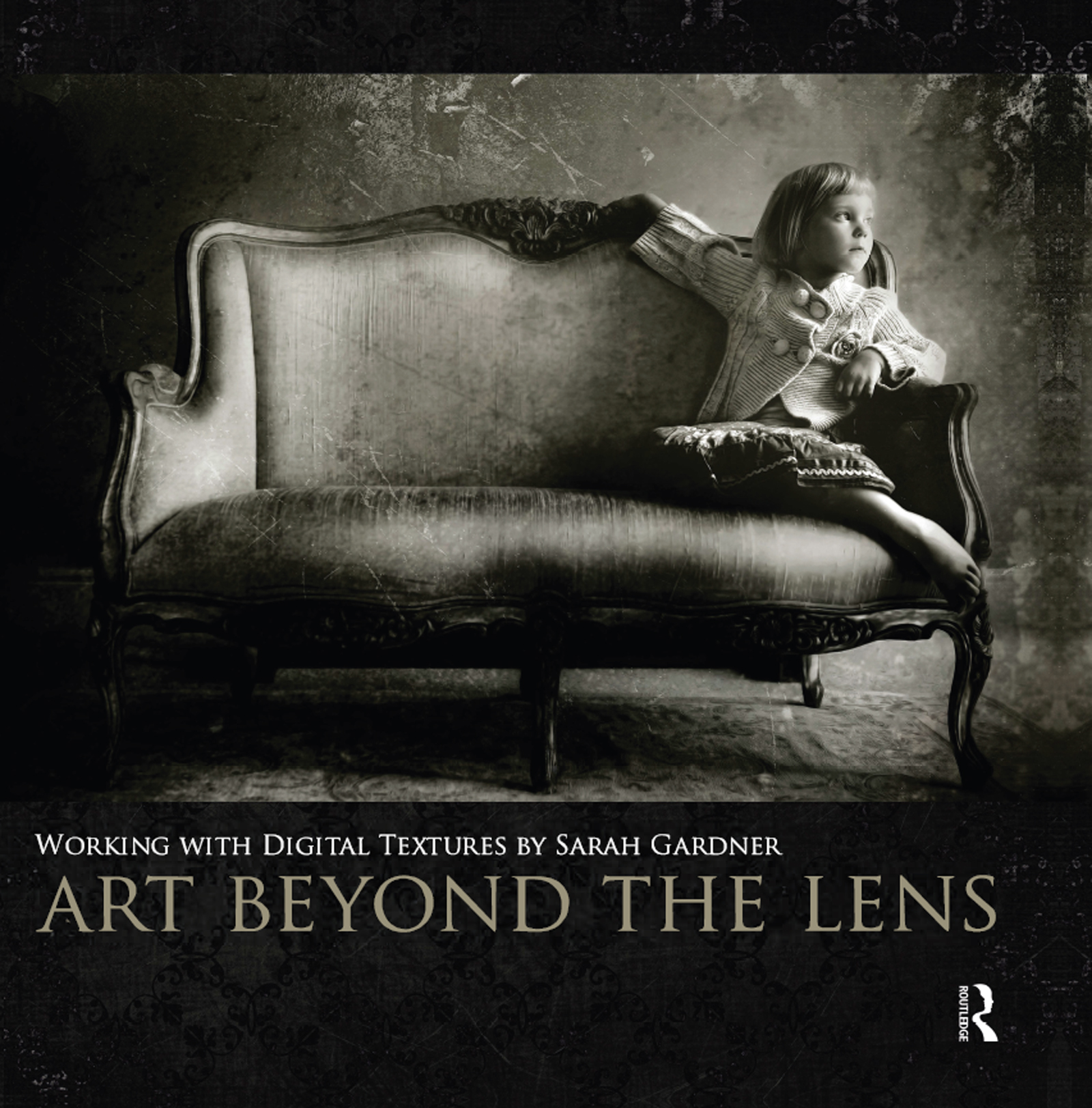 Art Beyond the Lens: Working with Digital Textures, 1st Edition (Paperback) book cover