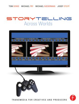 Storytelling Across Worlds: Transmedia for Creatives and Producers book cover