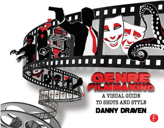 Genre Filmmaking: A Visual Guide to Shots and Style, 1st Edition (Paperback) book cover