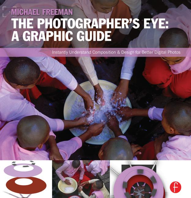 The Photographer's Eye: Graphic Guide: Composition and Design for Better Digital Photos book cover