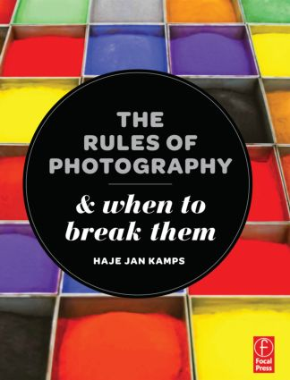The Rules of Photography and When to Break Them book cover