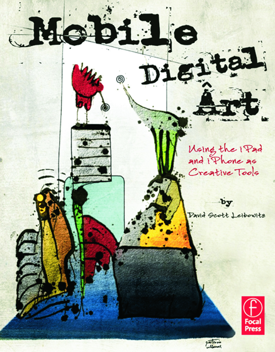 Mobile Digital Art: Using the iPad and iPhone as Creative Tools book cover