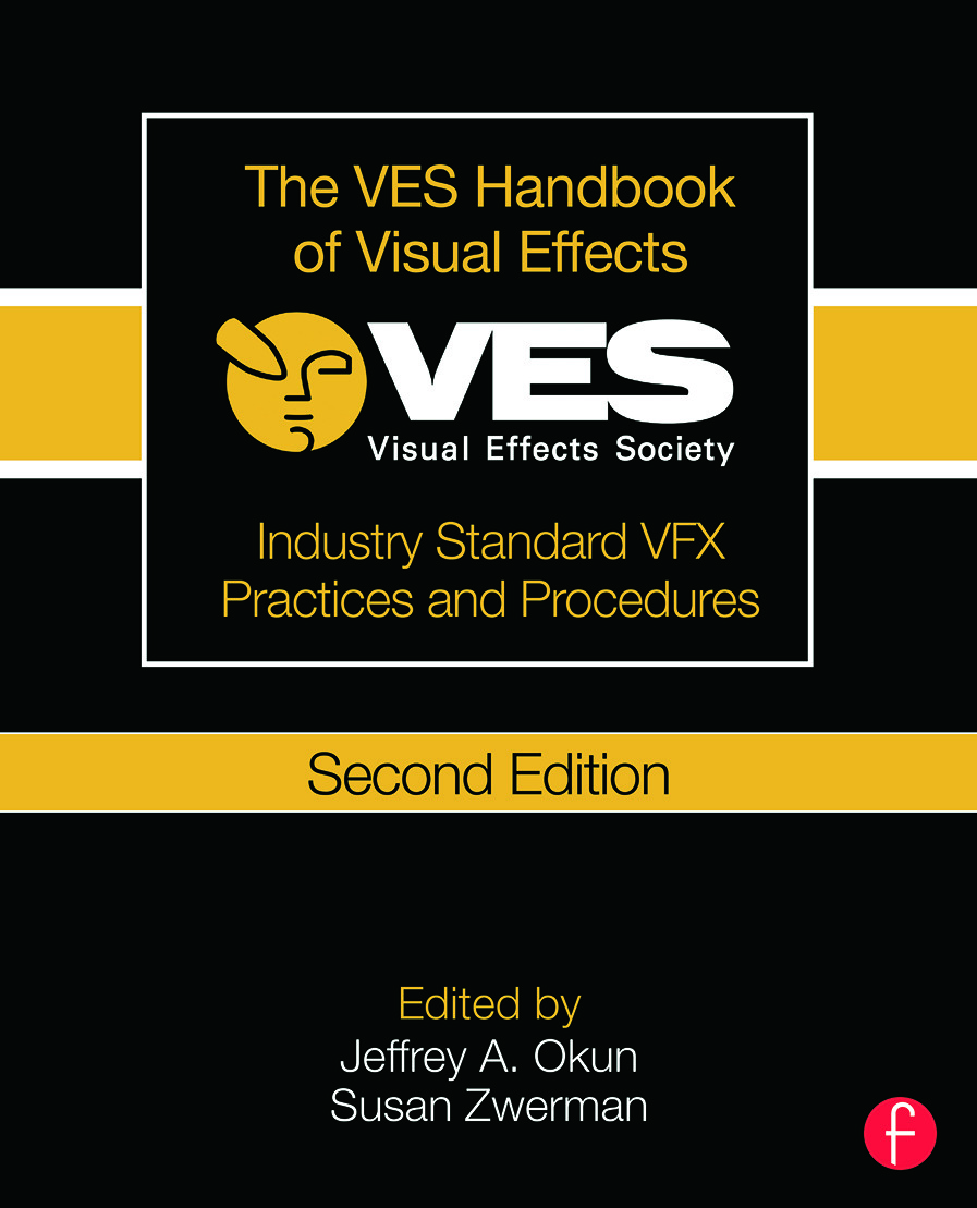 The VES Handbook of Visual Effects: Industry Standard VFX Practices and Procedures book cover