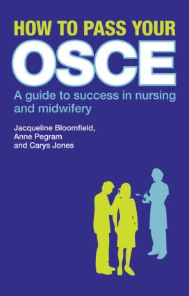How to Pass Your OSCE: A Guide to Success in Nursing and Midwifery, 1st Edition (Paperback) book cover