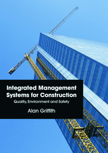 Integrated Management Systems for Construction: Quality, Environment and Safety book cover