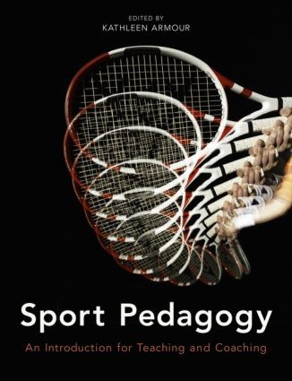 Sport Pedagogy: An Introduction for Teaching and Coaching book cover