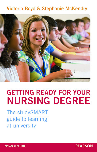 Getting Ready for your Nursing Degree: the studySMART guide to learning at university, 1st Edition (Paperback) book cover
