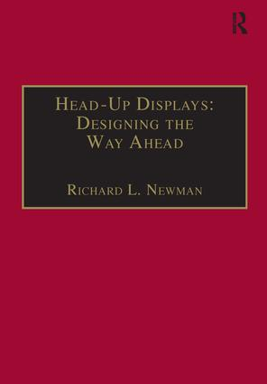 Head-Up Displays: Designing the Way Ahead: 1st Edition (Hardback) book cover