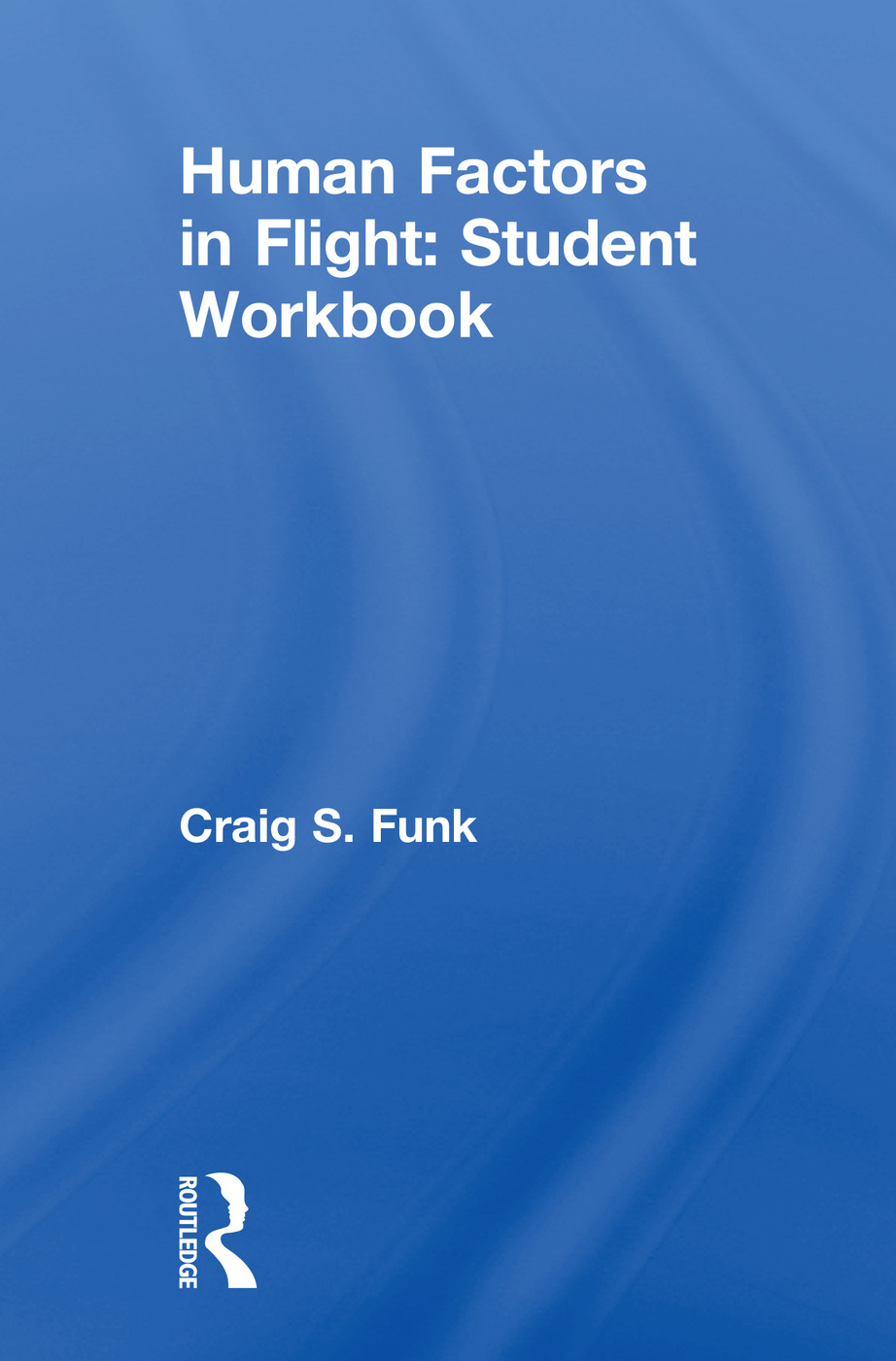 Human Factors in Flight: Student Workbook: 1st Edition (Paperback) book cover