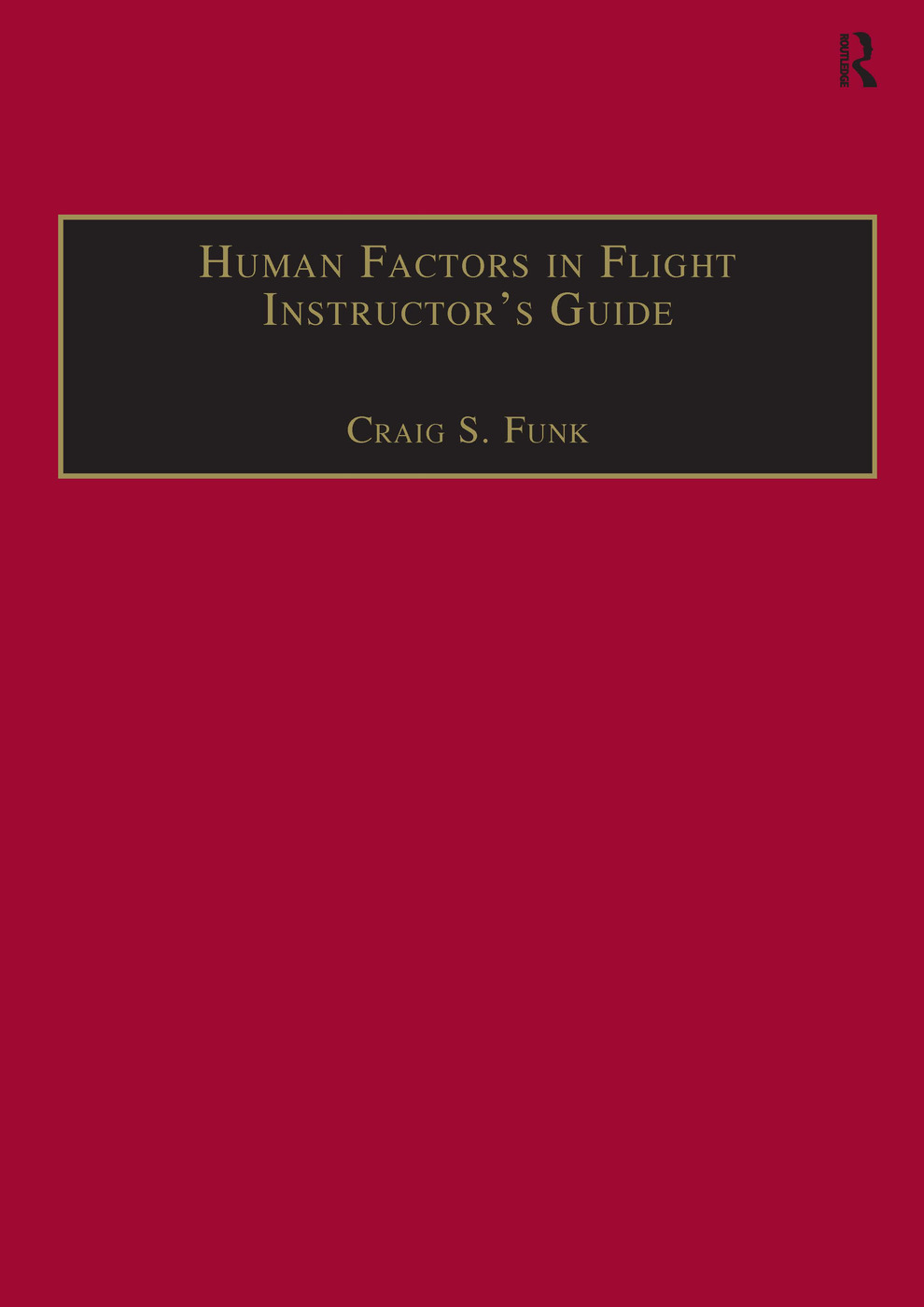 Human Factors in Flight Instructor's Guide