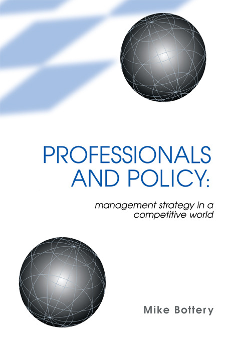 Professionals and Policy: Management Strategy in a Competitive World, 1st Edition (Paperback) book cover