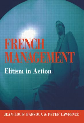 French Management: Elitism in Action (Paperback) book cover
