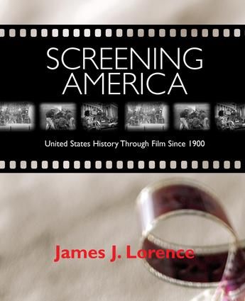 Screening America: United States History through Film since 1900, 1st Edition (Paperback) book cover