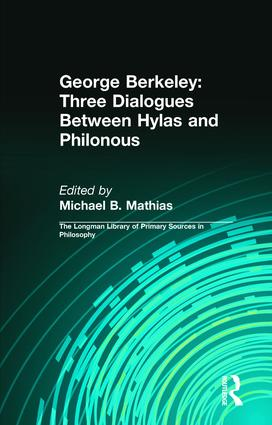 George Berkeley: Three Dialogues Between Hylas and Philonous (Longman Library of Primary Sources in Philosophy): 1st Edition (Paperback) book cover