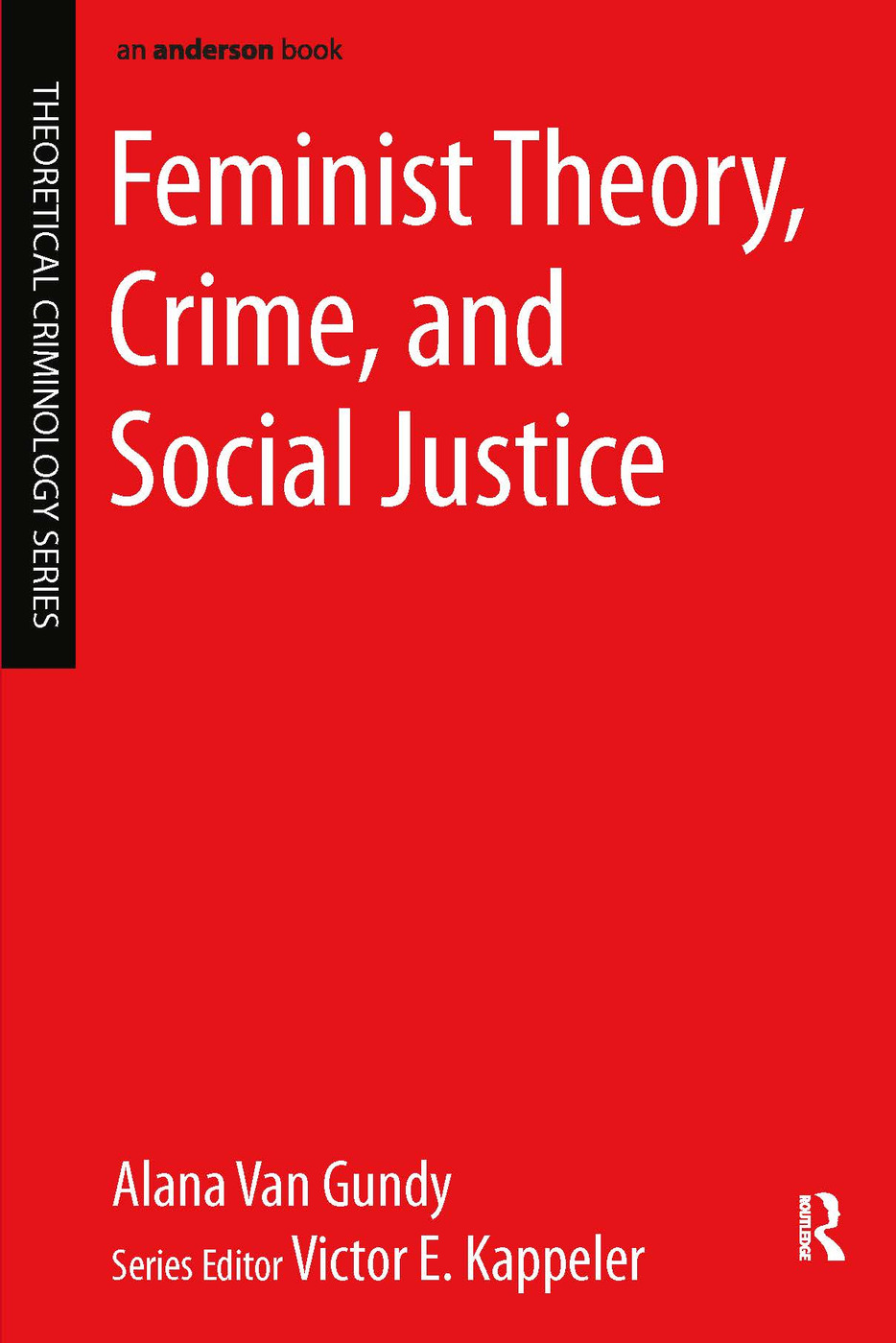 Feminist Theory, Crime, and Social Justice: 1st Edition (Paperback) book cover