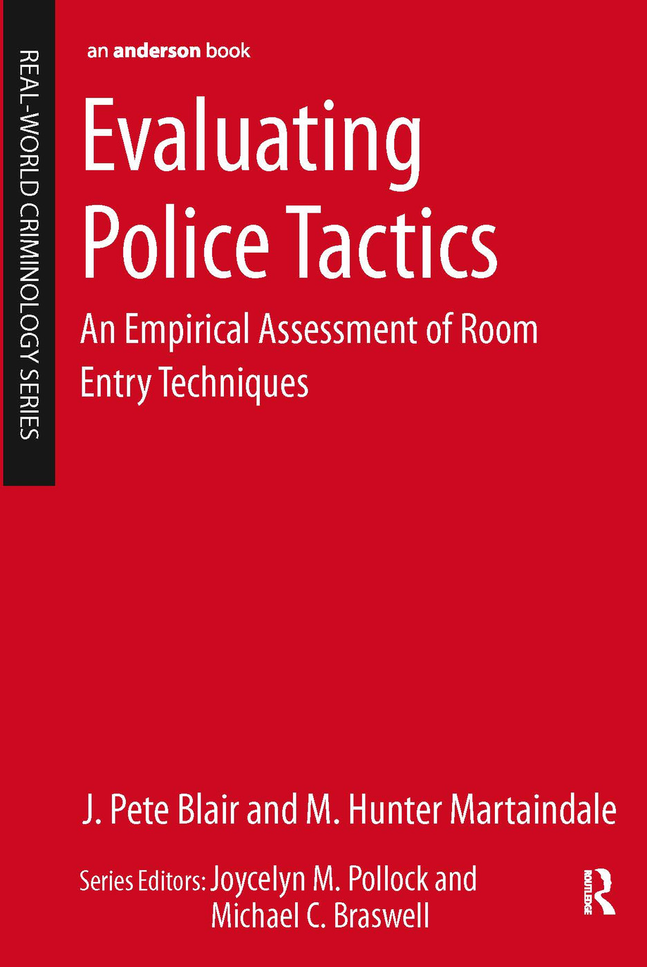 Evaluating Police Tactics: An Empirical Assessment of Room Entry Techniques, 1st Edition (Paperback) book cover