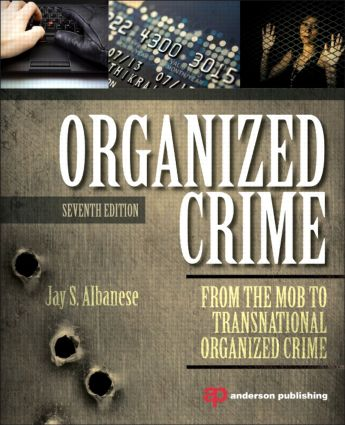Organized Crime: From the Mob to Transnational Organized Crime book cover