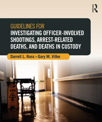 Guidelines for Investigating Officer-Involved Shootings, Arrest-Related Deaths, and Deaths in Custody book cover