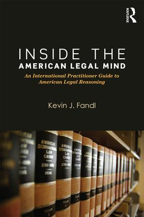 Inside the American Legal Mind: An International Practitioner Guide to American Legal Reasoning, 1st Edition (Paperback) book cover