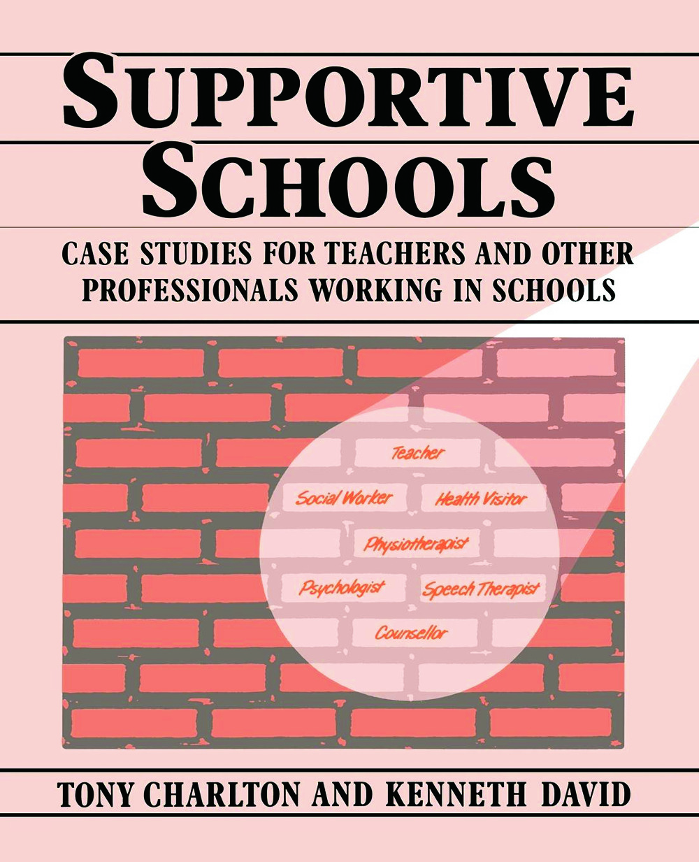 Supportive Schools: Case Studies for Teachers and Other Professionals Working in Schools (Paperback) book cover