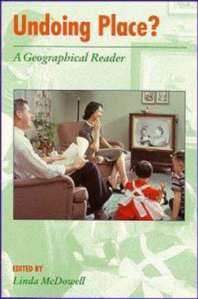 Undoing Place?: A Geographical Reader book cover
