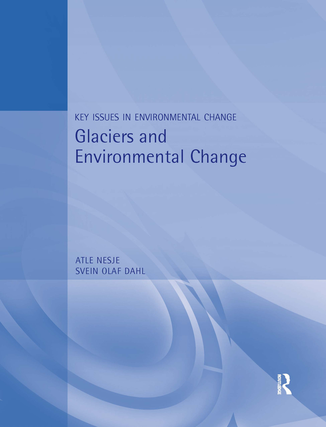 Glaciers and Environmental Change (Paperback) book cover
